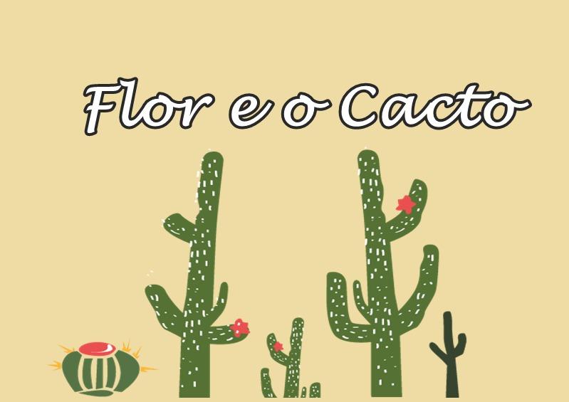 Flor e o Cacto